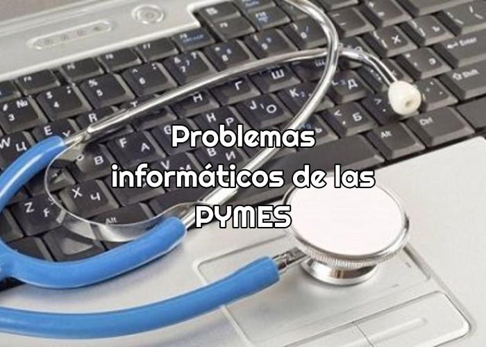 Problemas informáticos de las PYMES (1)